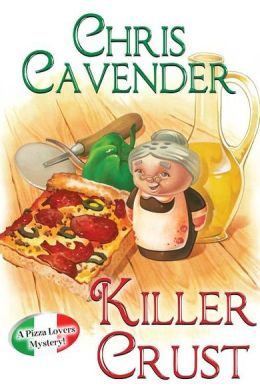 Killer Crust (Pizza Lover's Mystery Series #5)