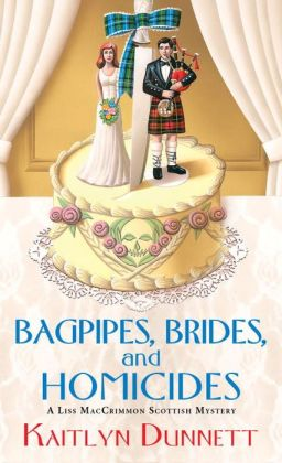 Bagpipes, Brides and Homicides (Liss MacCrimmon Series #6)