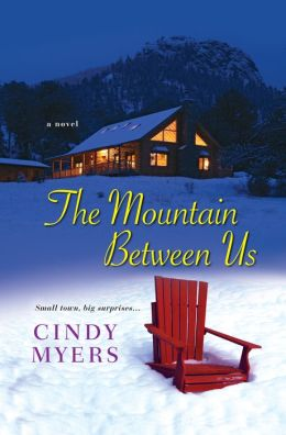 The Mountain Between Us (Eureka, Colorado Series #2)