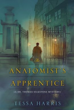 The Anatomist's Apprentice (Dr. Thomas Silkstone Series #1)