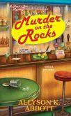 Book Cover Image. Title: Murder on the Rocks, Author: Allyson K. Abbott