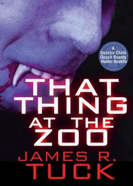 That Thing At the Zoo (Deacon Chalk: Occult Bounty Hunter Series-Novella)