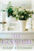 Book Cover Image. Title: The Good Life, Author: Susan Kietzman