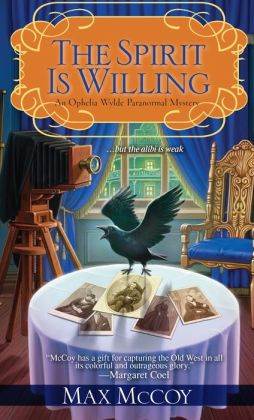 The Spirit Is Willing (Ophelia Wylde Series #2)