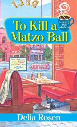 To Kill a Matzo Ball (Deadly Deli Series #5)