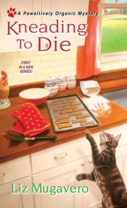 Kneading to Die (Pawsitively Organic Series #1)