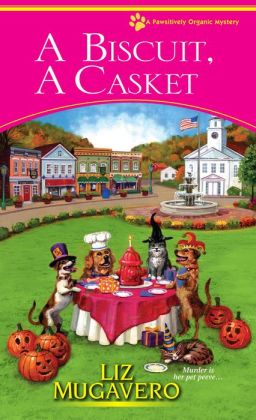A Biscuit, a Casket (Pawsitively Organic Series #2)