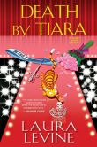 Book Cover Image. Title: Death by Tiara, Author: Laura Levine