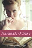 Book Cover Image. Title: Austensibly Ordinary, Author: Alyssa Goodnight