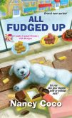 Book Cover Image. Title: All Fudged Up, Author: Nancy Coco
