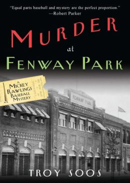 Murder at Fenway Park (Mickey Rawlings Series #1)