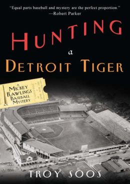 Hunting a Detroit Tiger (Mickey Rawlings Series #4)