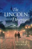 Book Cover Image. Title: The Lincoln Deception, Author: David O. Stewart