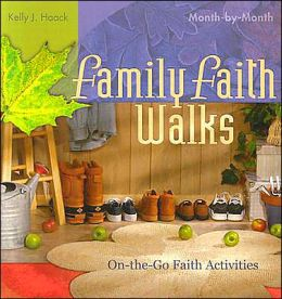 Family Faith Walks: On-the-Go Faith Activities