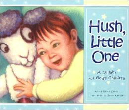 Hush Little One: A Lullaby for God's Children