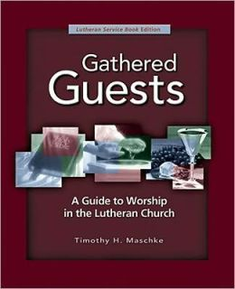 Gathered Guests Lutheran Service Book Edition
