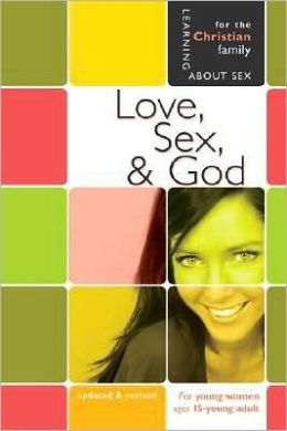 Love, Sex, and God: Girls' Edition