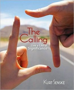 The Calling: Live a Life of Significance