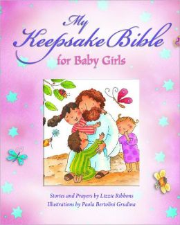 My Baby Keepsake Bible: For Baby Girls