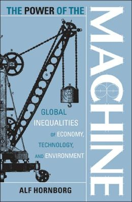 Power of the Machine: Global Inequalities of Economy, Technology, and Environment
