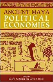 Ancient Maya Political Economies
