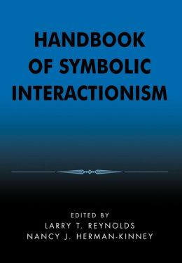 Handbook of Symbolic Interactionism