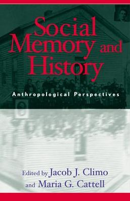 Social Memory and History: Anthropological Perspectivies