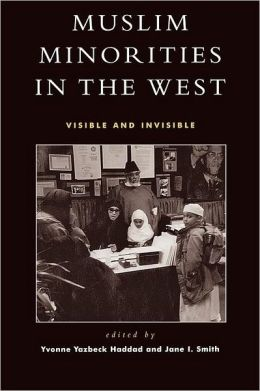 Muslim Minorities in the West: Visible and Invisible