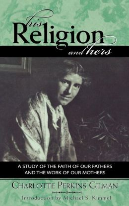 His Religion and Hers: A Study of the Faith of Our Fathers and the Work of Our Mothers