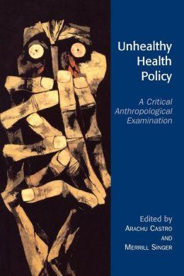 Unhealthy Health Policy