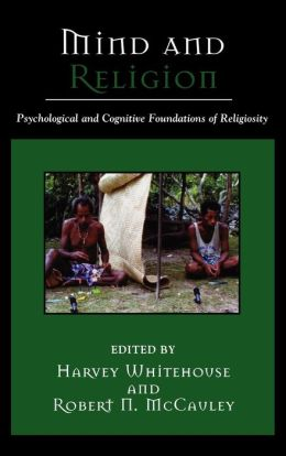Mind and Religion: Psychological and Cognitive Foundations of Religion