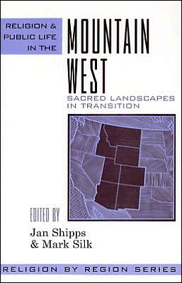 Religion and Public Life in the Mountain West (Religion by Region Series, #2): Sacred Landscapes in Transition