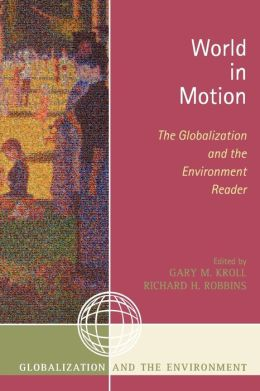 World in Motion: The Globalization and the Environment Reader