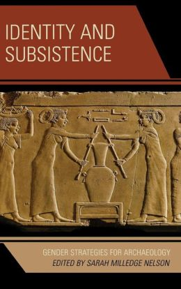 Identity and Subsistence: Gender Strategies for Archaeology