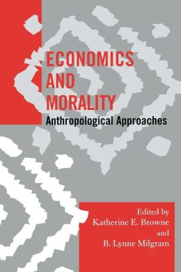 Economics and Morality: Anthropological Approaches