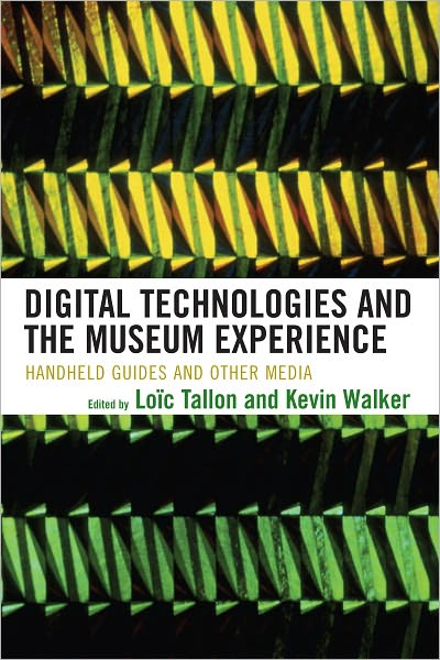 Free libary books download Digital Technologies and the Museum Experience: Handheld Guides and Other Media