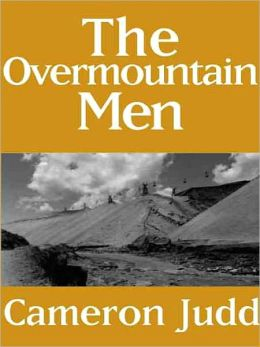 The Overmountain Men [Book 1 of the Overmountain Men Trilogy]