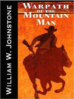 Warpath of the Mountain Man [Mountain Man Series Book 26]