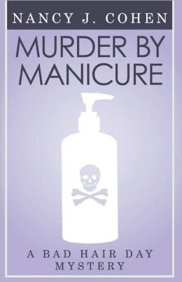 Murder By Manicure (Bad Hair Day Mystery 3)