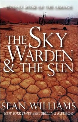 The Sky Warden and the Sun (Books of the Change Series #2)