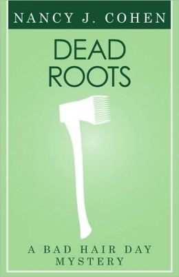 Dead Roots (Bad Hair Day Mystery 7)