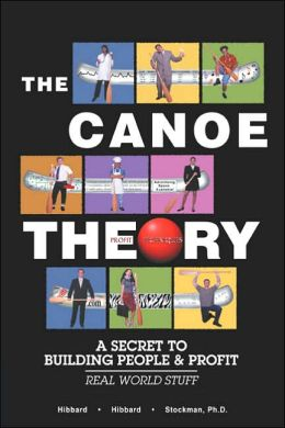 The Canoe Theory: A Secret to Building People and Profit