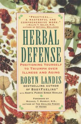 Herbal Defense: Positionong Yourself to Triumph Over Illness and Aging
