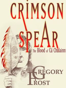Crimson Spear: The Blood of Cu Chulainn