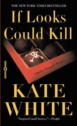 If Looks Could Kill (Bailey Weggins Series #1)