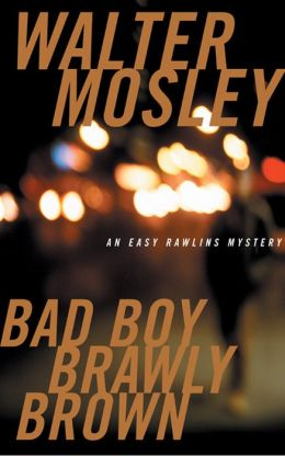 Bad Boy Brawly Brown (Easy Rawlins Series #7)