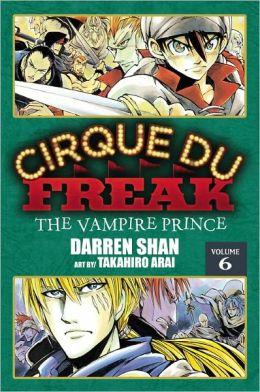 Cirque Du Freak Manga, Vol. 6: The Vampire Prince