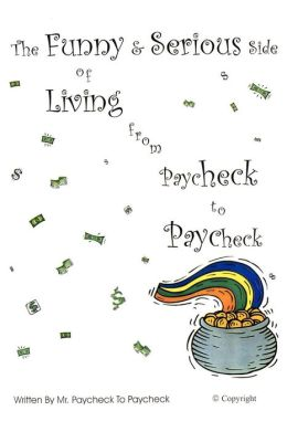 The Funny & Serious Side Of Living From Paycheck To Paycheck