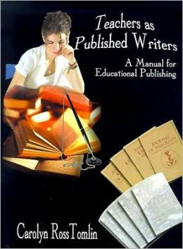Teachers as Published Writers: A Manual for Educational Publishing