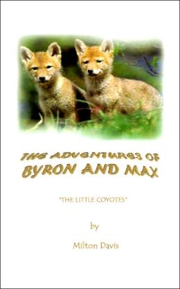 The Adventures of Byron and Max: The Little Coyotes
